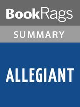 Omslag Allegiant by Veronica Roth l Summary & Study Guide