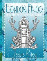London Frog and the First Ever Bog Band Coloring Book