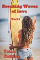 Breaking Waves of Love Part 2