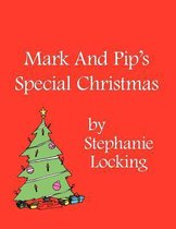 Mark And Pip's Special Christmas