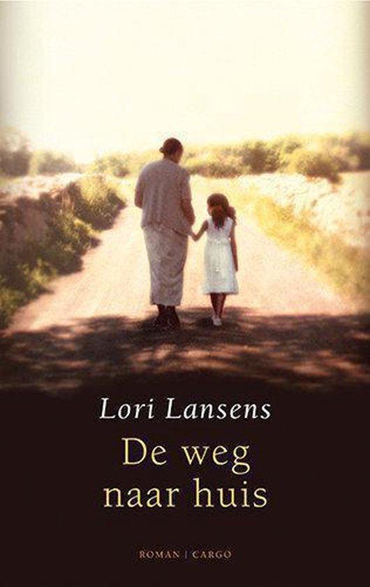 De weg naar huis - Lori Lansens |