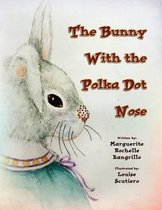 The Bunny with the Polka Dot Nose