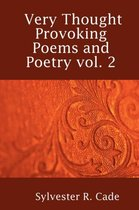 Very Thought Provoking Poems and Poetry Vol. 2