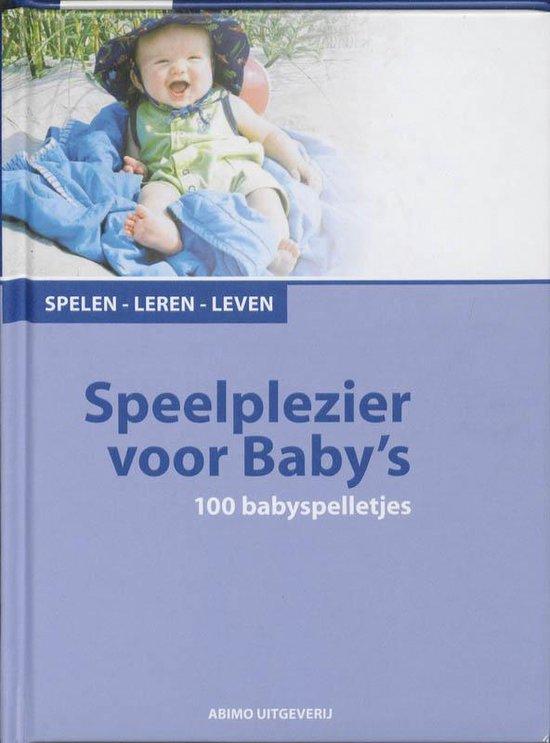 Spelen, leren, leven speelplezier voor baby's - Almuth Bartl |