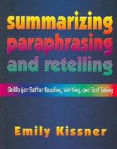 Summarizing, Paraphrasing, and Retelling