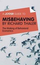 Boek cover A Joosr Guide to... Misbehaving by Richard Thaler: The Making of Behavioral Economics van Joosr
