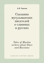 Tales of Muslim Writers about Slavs and Russians