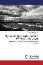 Dynamic Stochastic Models of Flow Simulators