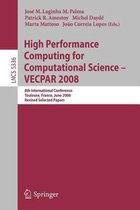 High Performance Computing for Computational Science - VECPAR 2008