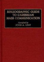 Bibliographic Guide to Caribbean Mass Communication