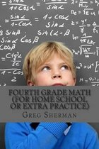Fourth Grade Math (for Home School or Extra Practice)