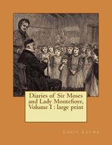 Diaries of Sir Moses and Lady Montefiore, Volume I