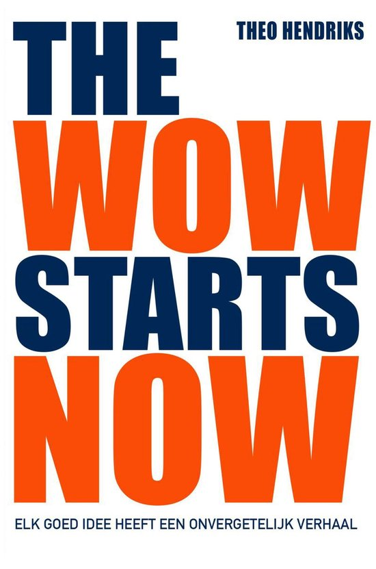 The wow starts now - Theo Hendriks |
