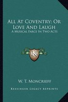 All at Coventry; Or Love and Laugh