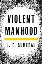 Violent Manhood
