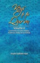Keys to the Qur'an: Volume 4: Commentary on Surahs Al-`Ankabut, Al-Rahman, Al-Waqi`ah and Al-Mulk