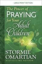 The Power of Praying (R) for your Adult Children Large Print