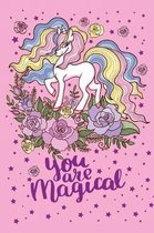 You are magical: Unicorn gifts for girls unicorn things be a unicorn funny unicorn gifts The unicorn gift ideas Lined Journal Notebook