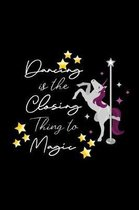 Dancing Is The Closing Thing To Magic
