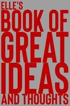 Elle's Book of Great Ideas and Thoughts