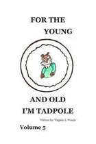 Omslag For the Young and Old I'm Tadpole: Volume 5