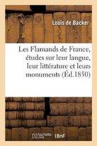 Les Flamands de France, Etudes Sur Leur Langue, Leur Litterature Et Leurs Monuments