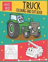 Truck Coloring and Dot Book Ages 8-12