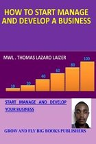 How to Start Manage and Develop a Business