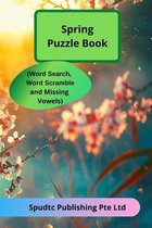 Spring Puzzle Book (Word Search, Word Scramble and Missing Vowels)