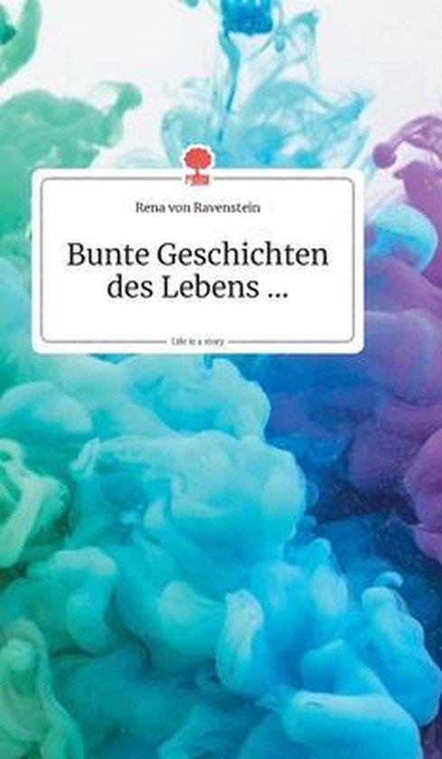 Bunte Geschichten des Lebens... Life is a Story - story.one