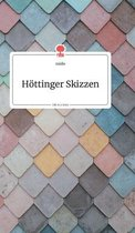 Hoettinger Skizzen. Life is a Story - story.one