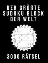 Der Gr��te Sudoku Block der Welt - 3000 R�TSEL: Normal bis Extrem Schwer XXL Sammlung mit L�sungen Tolles R�tselbuch Geschenk f�r Jugendliche & Erwach