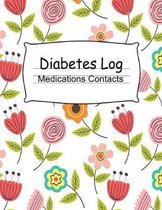 Diabetes Log Book (8.5''x11''): Weekly Diabetes Log Book 52 Weeks, 60 Pages. Contacts Page, Medications Page, Blood Sugar Log. 8.5x11 Floral Theme Sof