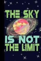 The Sky is Not The Limit: Outer Space Theme 6x9 120 Page College Ruled Composition Notebook