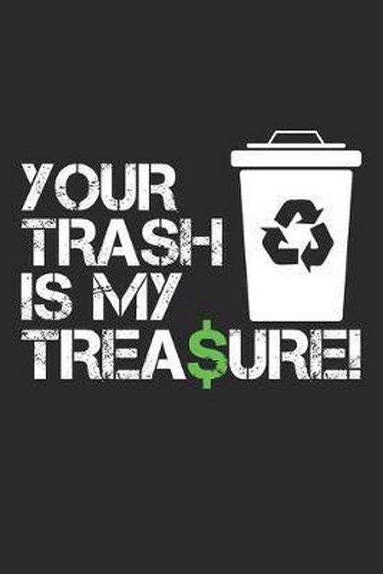 Your Trash Is My Treasure: M�lltonnentaucher Notizbuch liniert DIN A5 - 120 Seiten f�r Notizen, Zeichnungen, Formeln - Organizer Schreibheft Plan