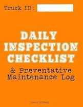 Daily Inspection Checklist and Preventative Maintenance Log: Track 52 Weeks of Forklift Truck Checks and Maintenance