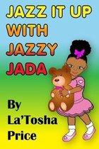 Jazz It Up With Jazzy Jada