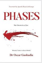 PHASES - The Chronicles of Joe: ''Bloody Tunic to Royal Robe''