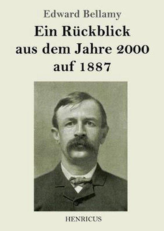 Ein Ruckblick aus dem Jahre 2000 auf 1887