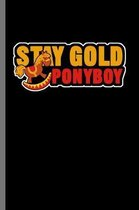 Stay Gold Ponyboy: For Animal Lovers Cowboy Cute Horse Designs Animal Composition Book Smiley Sayings Funny Vet Tech Veterinarian Animal
