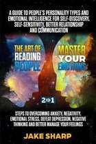 The Art of Reading People & Master your Emotions 2 in 1: A Guide to People's Personality Types and Emotional Intelligence Steps to Overcoming Anxiety