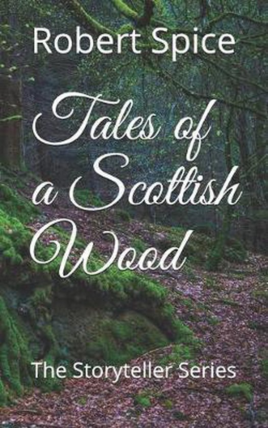 Tales of a Scottish Wood: The Storyteller Series