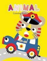 Animal Coloring Book for Kids: Children Activity Books for Kids Ages 2-4, 4-8, Boys, Girls, Fun Early Learning, Relaxation