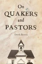 On Quakers and Pastors