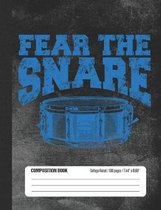 Fear The Snare Composition Book College Ruled: Student Notebook