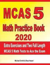 MCAS 5 Math Practice Book 2020: Extra Exercises and Two Full Length MCAS Math Tests to Ace the Exam