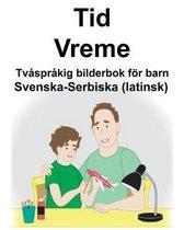 Svenska-Serbiska (latinsk) Tid/Vreme Tvasprakig bilderbok foer barn