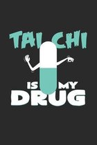 Tai Chi is my drug: 6x9 Tai Chi - dotgrid - dot grid paper - notebook - notes