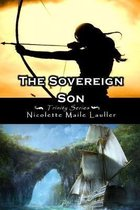 The Sovereign Son: Trinity Series Book 2