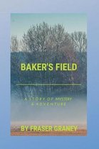 Baker's Field A Story of Mystery and Adventure